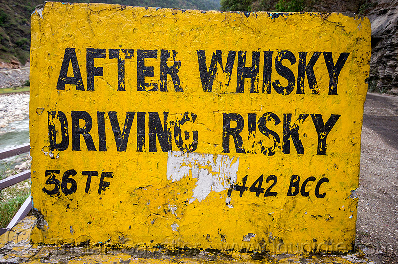 after whisky driving risky - road sign (india), bhagirathi valley, border roads organisation, bro, road sign, traffic sign, whisky