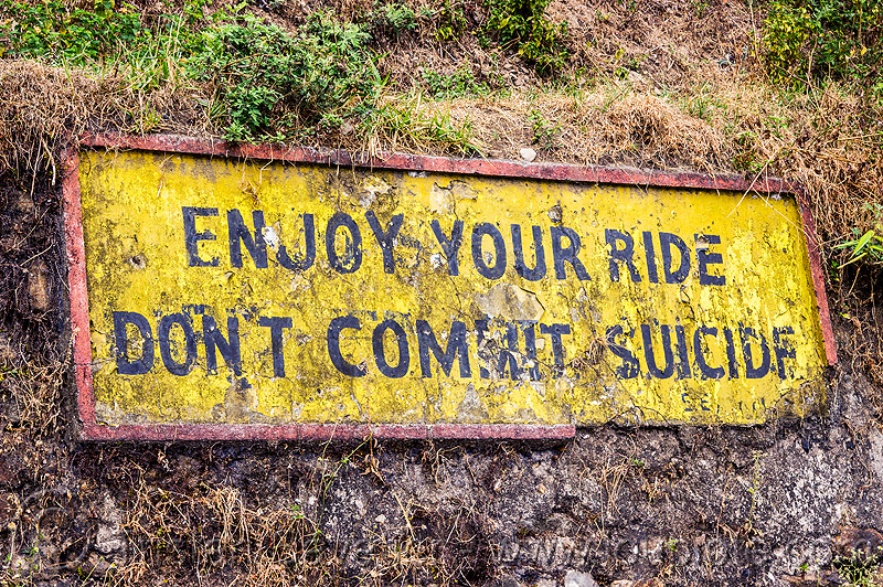 enjoy your ride, don't commit suicide - road sign (india), border roads organisation, bro, darjeeling, mountain road, mountains, road sign, suicide, tindharia landslide, traffic sign