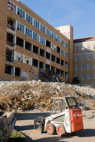 bobcat skid steer loader, abandoned building, abandoned hospital, bobcat, building demolition, front loader, heavy equipment, hydraulic, machinery, presidio hospital, presidio landmark apartments, skid steer loader