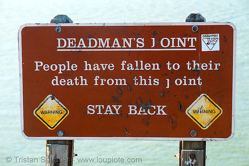deadman's point (san francisco), altered, danger, dead man, deadman's point, death, joint, sign, stay back, warning